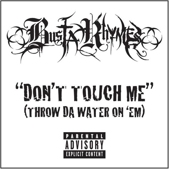 Busta Rhymes – Don't Touch Me (Throw da Water on 'Em) (single cover art)
