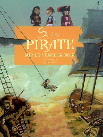 Si j'étais ... pirate sur le vengeur noir / Pinguilly, Yves / A l'auberge, Jakez a mangé toutes les crêpes qu'il avait préparées. Pour le punir, le chevalier Crifol et les pirates du Vengeur Noir, le prennent à leur bord. Avec des informations sur la vie des pirates dans des rabats illustrés et une saynète à jouer.