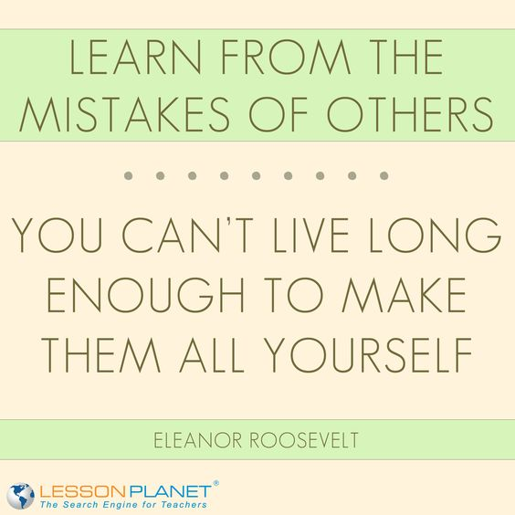 "Quotes To Live For Others: ""Learn From The Mistakes Of Others. You Can't Live Long"