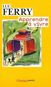 Apprendre à vivre. Traité de philosophie à l'usage des jeunes générations http://catalogues-bu.univ-lemans.fr/flora_umaine/jsp/index_view_direct_anonymous.jsp?PPN=137255284