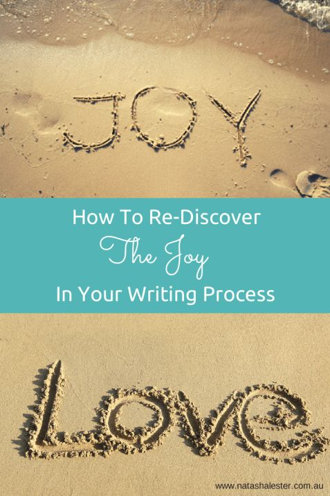How to find the joy of writing and fall in love with your book, and the writing process. Natasha Lester Author.