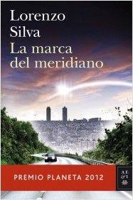 La marca del meridiano / Lorenzo Silva - Barcelona : Planeta, 2012