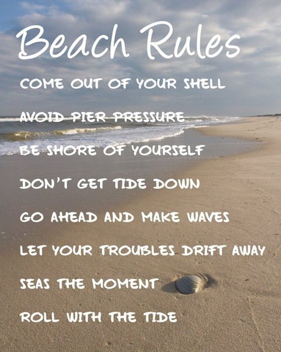 Beach Rules Wall Quotes - Come out of your shell, Avoid pier pressure, Be shore of yourself, Dont get tide down, Go ahead and make waves, Let your troubles drift away, Seas the moment, Roll with the tide. TITLE: Beach Rules (P-0410) SIZES: Select size from drop-down menu LAYOUT: Rectangular