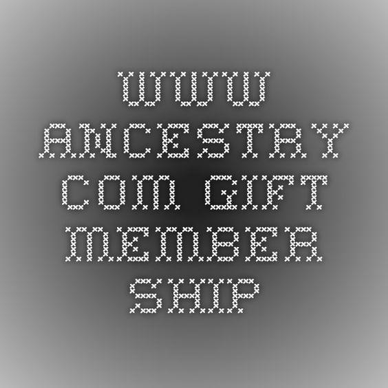 www.ancestry.com Gift Member Ship