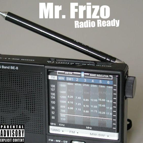 Mr. Frizo - Radio Ready (2005)