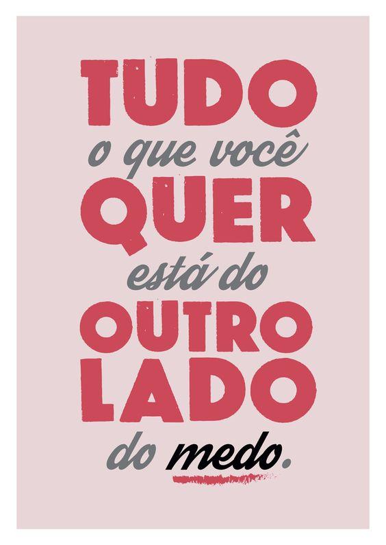 Frase Tudo o que voce quer...:
