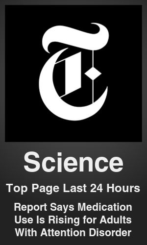 Top Science link on telezkope.com. With a score of 866. --- Report Says Medication Use Is Rising for Adults With Attention Disorder. --- #telezkopescience --- Brought to you by telezkope.com - socially ranked goodness