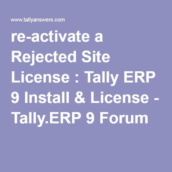 re-activate a Rejected Site License  Tally ERP 9 Install - bill receivables
