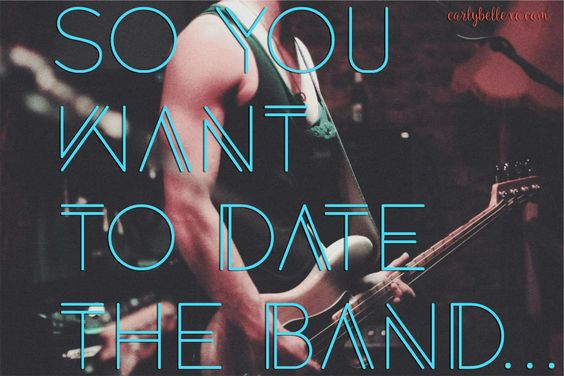 Dating a guy in a band isn't as cool as you think!