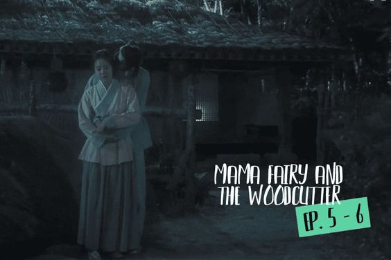 "6 Strange & Hilarious Things About Episodes 5-6 Of ""Mama Fairy And The Woodcutter"""