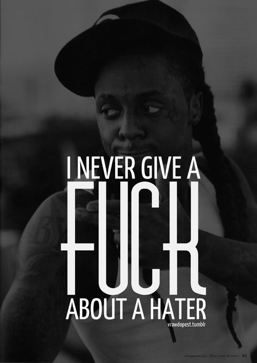 Lil Wayne Quotes About Haters | Four Tet | Haters ...