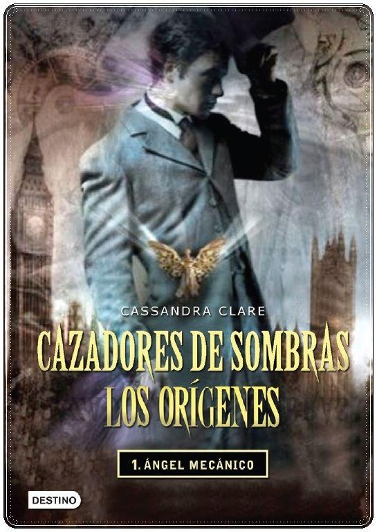 cazadores-de-sombras-los-origenes-angel-mecanico | Libros que me ...