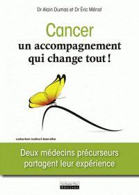 Cancer, un accompagnement qui change tout ! Eric Ménat & Alain Dumas