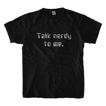 Talk nerdy to me T-shirt | Funny T shirt | Clothing | Pinterest ...