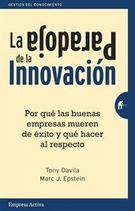 """#Economía y #Empresa La Paradoja de la innovación """"Porqué las buenas empresas mueren de éxito y qué hacer al respecto"""""""