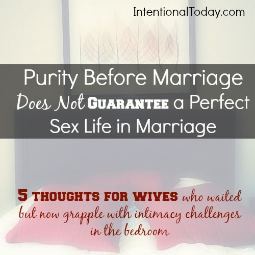 Purity before marriage does not guarantee a perfect sex life in marriage.  5 thoughts to help wives who waited but now struggling with intimacy issues in marriage.