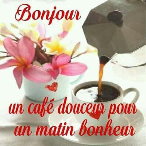 Bonjour Un Café Douceur Pour Un Matin Bonheur