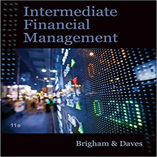 Intermediate Financial Management 11th Edition By Brigham Daves Solution Manual 1111530262 9781111530266 Intermed Financial Management School Edition Financial