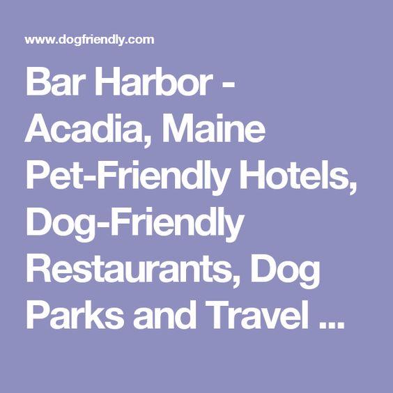 Bar Harbor Acadia Maine Pet Friendly Hotels Dog Restaurants Parks And Travel Guide Pinterest