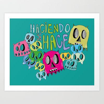 haciendo se hace Art Print by pullovervla - $17.68