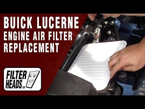 How To Replace Engine Air Filter 2007 Buick Lucerne V6 Buick Lucerne Engine Air Filter Buick