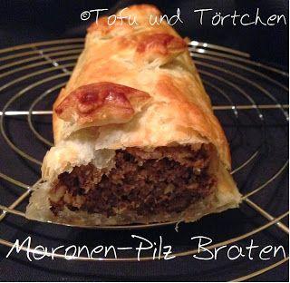 Tofu und Törtchen: Maronen-Pilz Braten