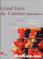 Grand Livre de Cuisine dAlain Ducasse : Desserts et patisserie