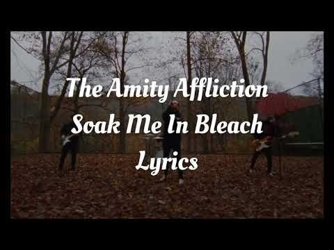The Amity Affliction Soak Me In Bleach Lyrics Youtube In 2020