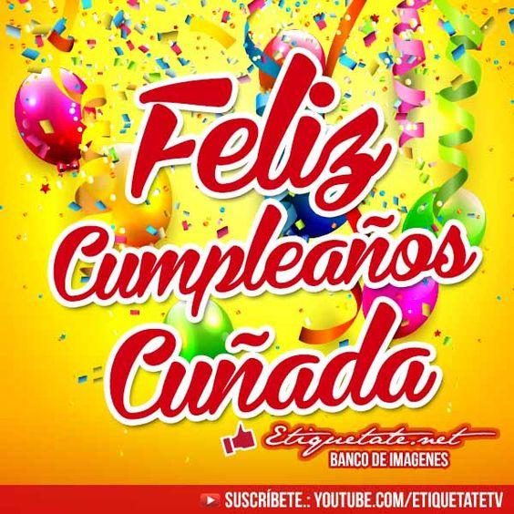 Imagenes de Cumpleaños que digan Feliz Cumpleaños Cuñada http  etiquetate net imagenes de