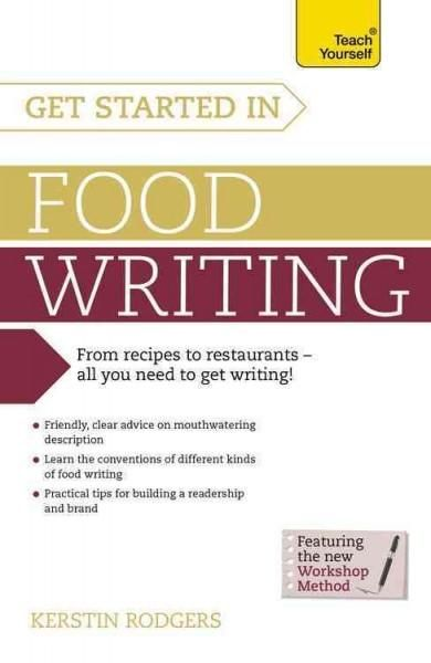 Teach Yourself Get Started in Food Writing