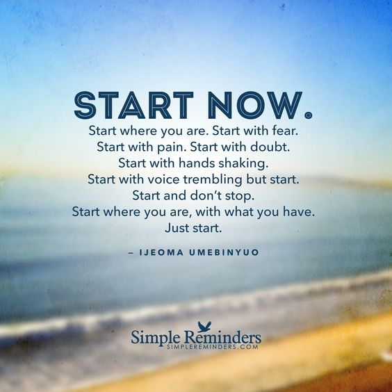 """Ijeoma Umebinyuo: Start now. Start where you are. Start with fear. Start with..."" by Ijeoma Umebinyuo"