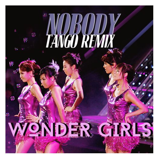 Nobody (Tango Remix) - Wonder Girls