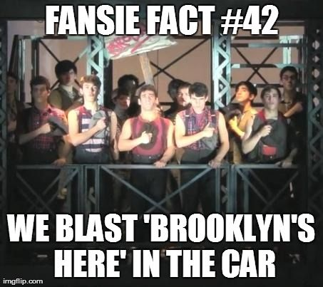 More like we put Brooklyn's here on full volume while passionately lip syncing/ singing. Everywhere. Not just the car.: