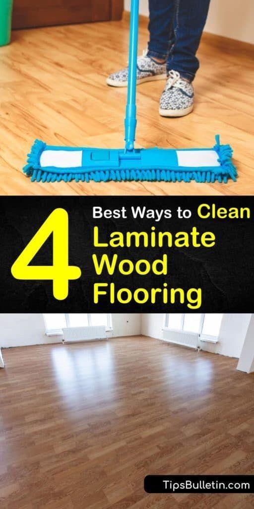 The 4 Best Ways To Clean Laminate Wood Flooring Cleaning Laminate Wood Floors Wood Laminate Mopping Laminate Floors