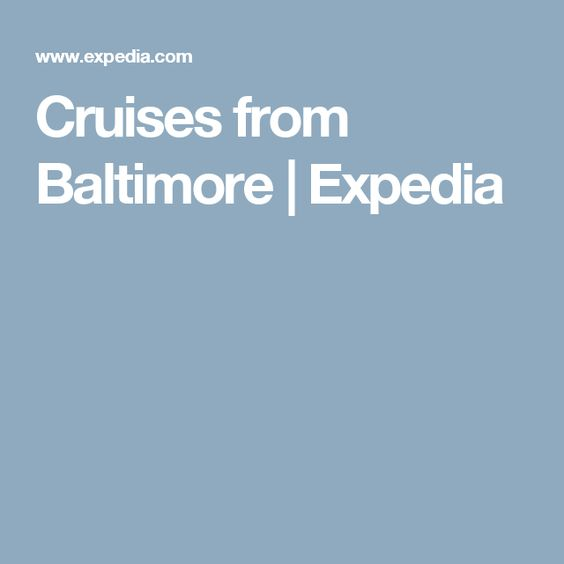 Cruises from Baltimore | Expedia