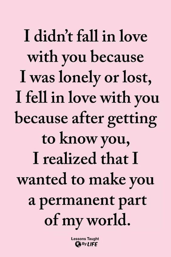 I Realized That I Wanted To Make You A Permanent Part Of My World Love Quotes Love Images Love Quotes Love Yourself Quotes Love Quotes For Her Boyfriend Quotes