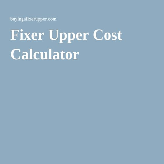 Fixer Upper Cost Calculator A House A Home Pinterest