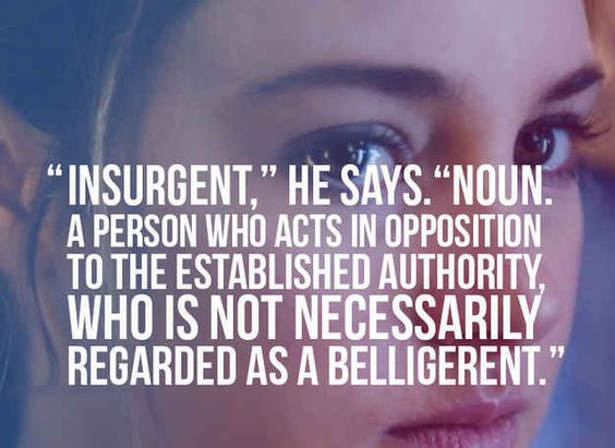 Insurgent | 23 Incredible Quotes From Your Favorite Books That Hit The Big Screen