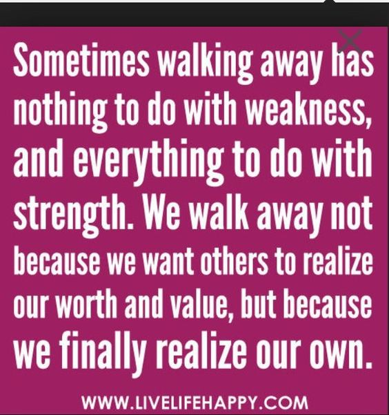 Walking away is strength