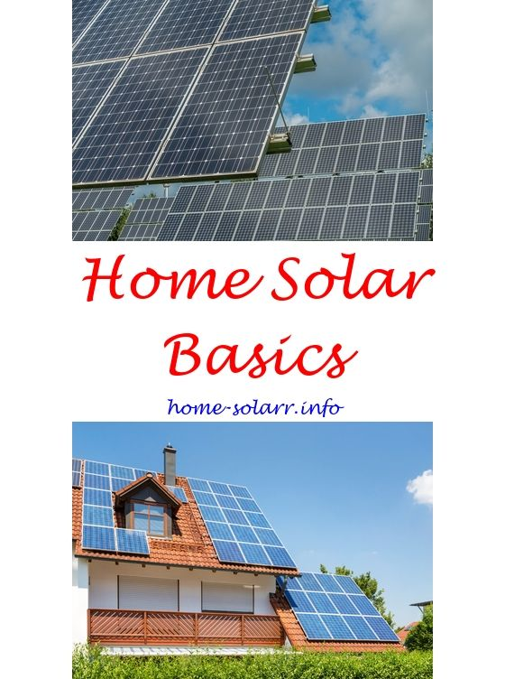 Building A Solar Powered Home Solar Power House Passive Solar Homes Solar Panels Roof