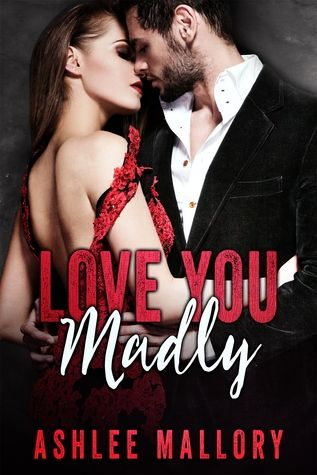 Happy Release week to Ashlee Mallory! Review of Love You Madly