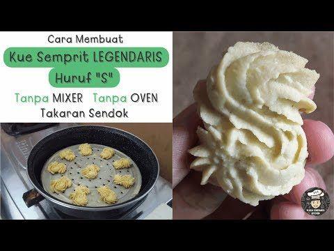 Pertama Di Youtube Resep Kue Semprit S Legendaris Jadul Tanpa Mixer Oven Lumer Ces Ces Youtube Resep Resep Kue Kue