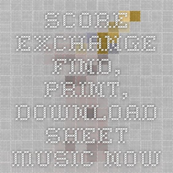 Score Exchange - Find, Print, Download Sheet Music Now