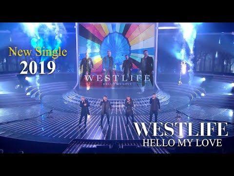 Westlife Hello My Love New Single 2019 Youtube Hello My