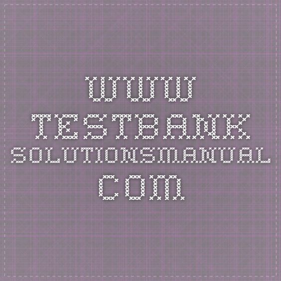 www.testbank-solutionsmanual.com/exam-test-bank-solution-manual-update-list/
