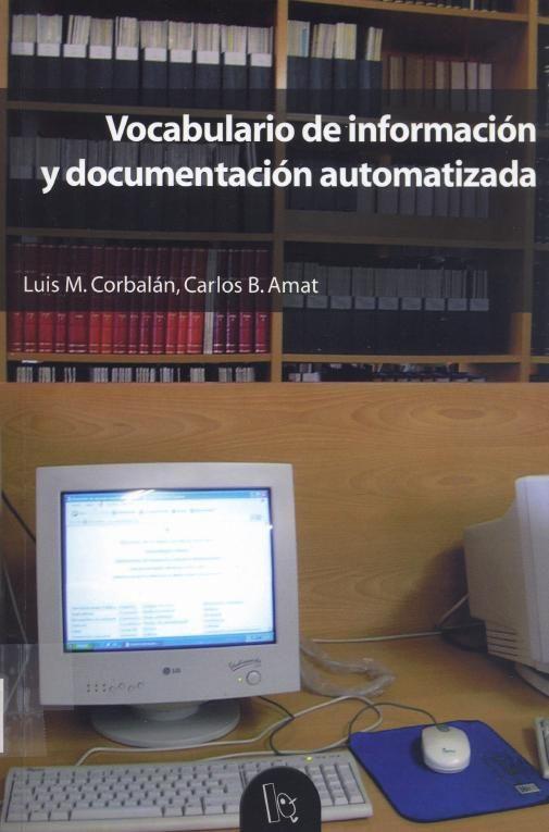Vocabulario de información y documentación automatizada / Luis M. Corbalán Sánchez, Carlos B. Amat