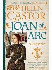 The History Girls: Joan of Arc in 3D: a guest interview with Helen Castor