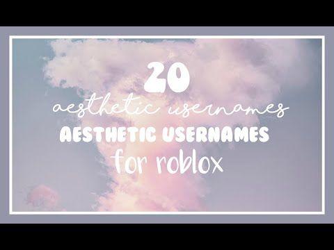 Aesthetic Usernames Roblox Youtube In 2021 Aesthetic Usernames Roblox Aesthetic