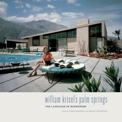William Krisel S Palm Springs The Language Of Modernism Walmart Com Palm Springs Mid Century Architecture Mid Century Modern House