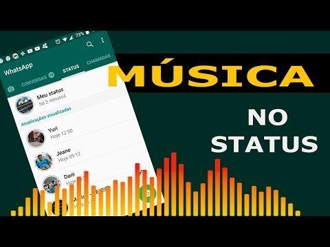 Colocar Musica No Status Do Whatsapp Youtube Com Imagens